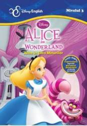 Alice in Tara Minunilor. Alice in Wonderland - Disney English Nivelul 3