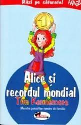 Alice si recordul mondial - Tim Kennemore Carti