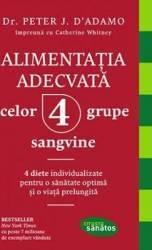 Alimentatia adecvata celor 4 grupe sangvine - Peter J. DAdamo