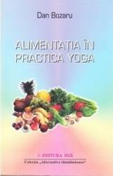 Alimentatia in practica Yoga - Dan Bozaru
