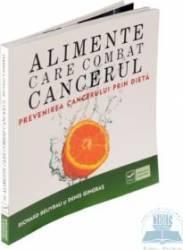 Alimente care combat cancerul - Richard Beliveau Denis Gingras