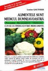 Alimentele sunt medicul dumneavoastra - Louise Gauthier