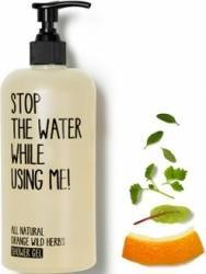 Gel de dus Stop The Water While Using Me All Natural Orange Wild Herbs 200ml Gel de dus, sapun lichid