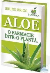 Aloe o farmacie intr-o planta - Bruno Brigo