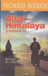 Altai-Himalaya si misterele lor. Jurnal de calatorie - Nicholas Roerich Carti