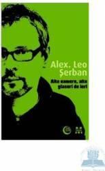 Alte camere alte glasuri de ieri - Alex. Leo Serban
