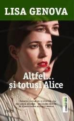 Altfel... Si totusi Alice - Lisa Genova