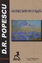 Alunecand Pe-O Raza - D.R. Popescu