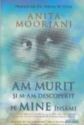 Am murit si m-am descoperit pe mine insami - Anita Moorjani