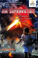 Am supravietuit distrugerii orasului Pompei - Lauren Tarshis