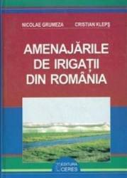 Amenajarile De Irigatii Din Romania - Nicolae Grumeza Cristian Kleps