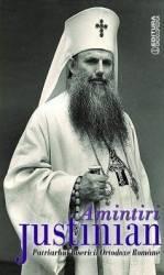 Amintiri - Justinian Patriarhul Bisercii Ortodoxe Romane