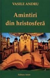 Amintiri din Hristosfera - Vasile Andru