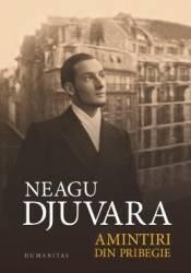 Amintiri din pribegie Ed.2018 - Neagu Djuvara
