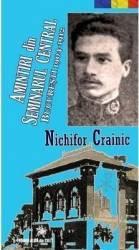 Amintiri din Seminarul Central Bucuresti 1904-1912 - Nichifor Crainic