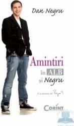 Amintiri In Alb Si Negru - Dan Negru