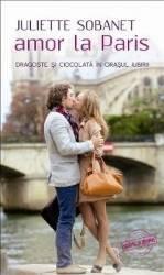 Amor la Paris - Juliette Sobanet