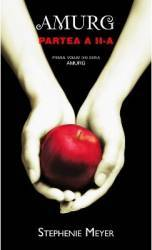 Amurg Partea a II-a - Stephenie Meyer Carti