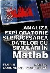 Analiza exploratorie si procesarea datelor cu simulari in Matlab - Florin Gorunescu Marina Gorunesc Carti