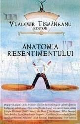 Anatomia resentimentului - Vladimir Tismaneanu Carti