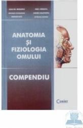 Anatomia si fiziologia omului compendiu 2009 cartonat - Cezar Th. Niculescu Radu Carmaciu