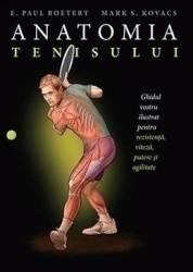 Anatomia tenisului - E. Paul Roetert Mark S. Kovacs