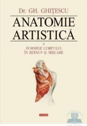 Anatomie artistica 2 Formele corpului in repaus si miscare - Gh. Ghitescu