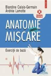 Anatomie pentru miscare vol. 2 Exercitii de baza - Blandine Calais-Germain Carti