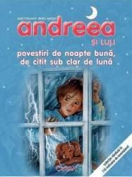 Andreea si Luli. Povestiri de noapte buna de citit sub clar de luna - Gilbert Delahaye Marcel Marlier Carti