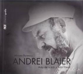 Andrei Blaier. Arta de a trai si iubi filmul - Mircea Bunescu title=Andrei Blaier. Arta de a trai si iubi filmul - Mircea Bunescu
