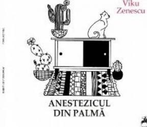 Anestezicul din palma - Viku Zenescu