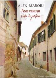 Anii cenusii vol.1 Viata la periferie - Alex Maroiu title=Anii cenusii vol.1 Viata la periferie - Alex Maroiu