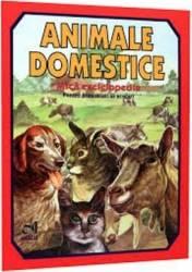 Animale domestice. Mica enciclopedie pentru prescolari si scolari
