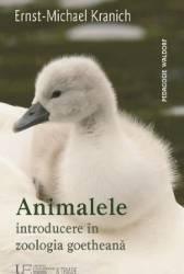 Animalele Introducere in zoologia goetheana - Ernst-Michael Kranich Carti