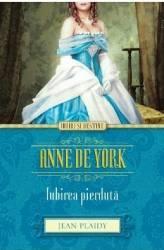 Anne de York Iubirea pierduta - Jean Plaidy
