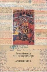 Antihristul - Ieroschimonahul Nil Dorobantu