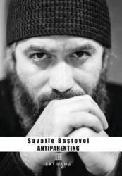 Antiparenting - Savatie Bastovoi Carti