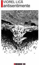 Antisentimente - Viorel Lica Carti