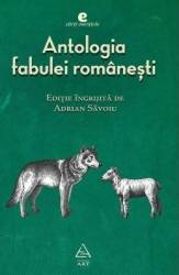 Antologia fabulei romanesti - Adrian Savoiu