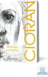 Antologia portretului - Cioran