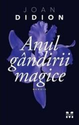 Anul gandirii magice - Joan Didion Carti
