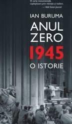 Anul Zero. 1945 o istorie - Ian Buruma