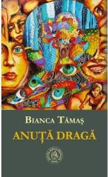 Anuta draga - Bianca Tamas