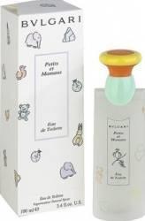Apa de Toaleta Petits et Mamans by Bvlgari Femei 100ml Parfumuri de dama