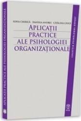 Aplicatii Practice Ale Psihologiei Organizationale - Sofia Chirica Daniela Andrei