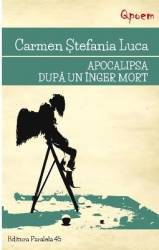Apocalipsa dupa un inger mort - Carmen Stefania Luca Carti