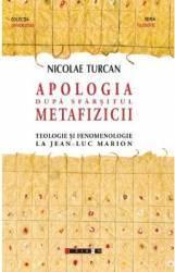 Apologia dupa sfarsitul metafizicii - Nicolae Turcan