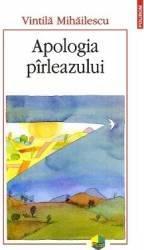 Apologia pirleazului - Vintila Mihailescu