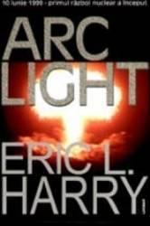 Arc Light - Eric L. Harry