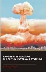 Argumentul nuclear in politica externa a statelor - Rodica Dinulescu title=Argumentul nuclear in politica externa a statelor - Rodica Dinulescu